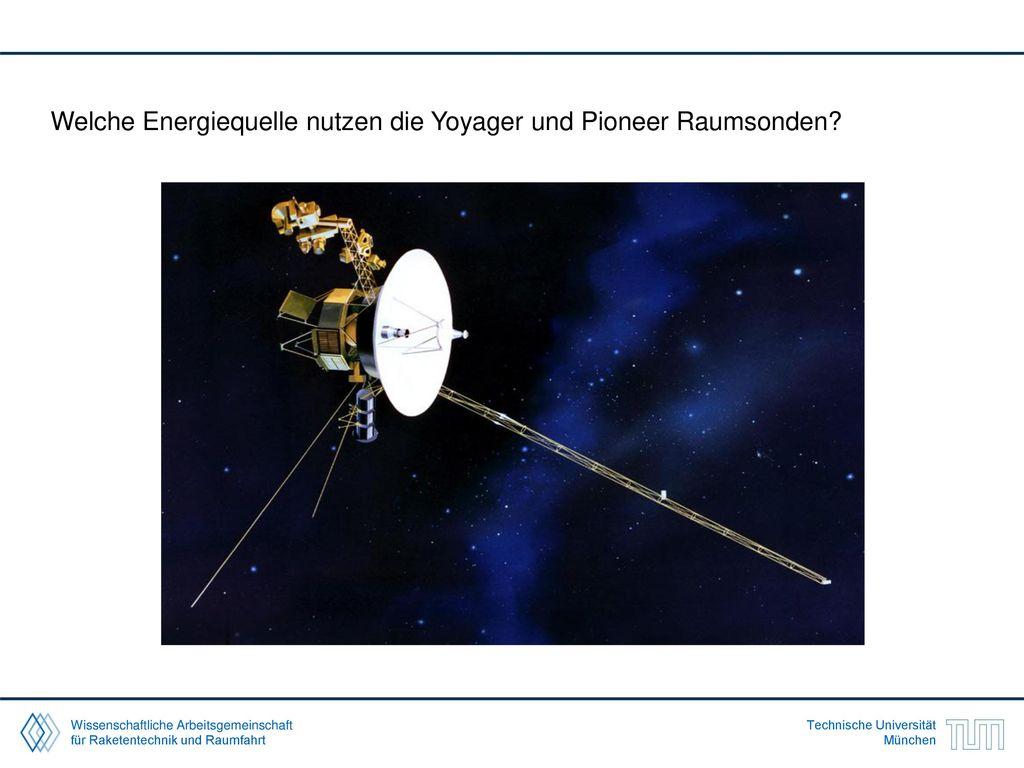 Welche Energiequelle nutzen die Yoyager und Pioneer Raumsonden