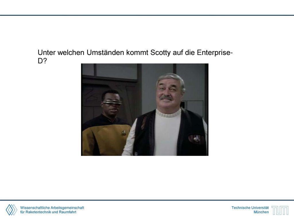 Unter welchen Umständen kommt Scotty auf die Enterprise-D