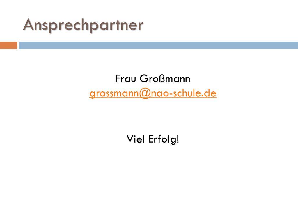 Frau Großmann grossmann@nao-schule.de