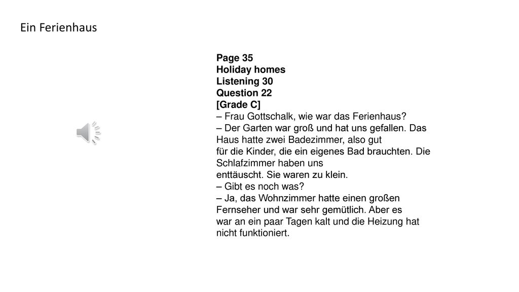 Ein Ferienhaus Page 35 Holiday homes Listening 30 Question 22