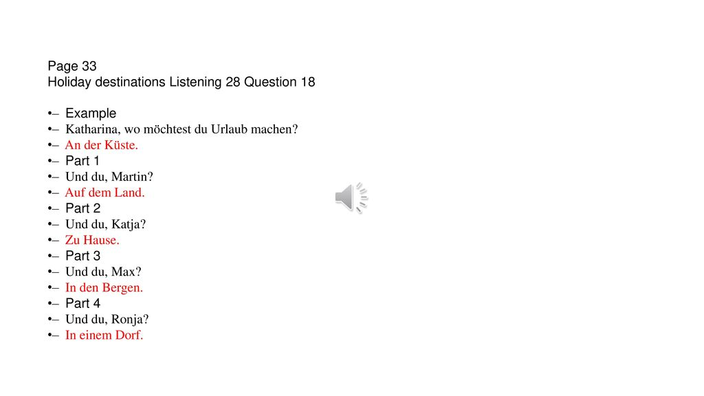 Page 33 Holiday destinations Listening 28 Question 18
