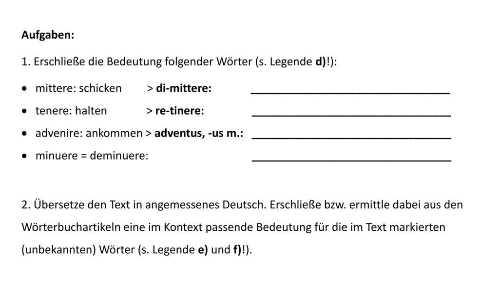 Aufgaben: 1. Erschließe die Bedeutung folgender Wörter (s. Legende d)!):