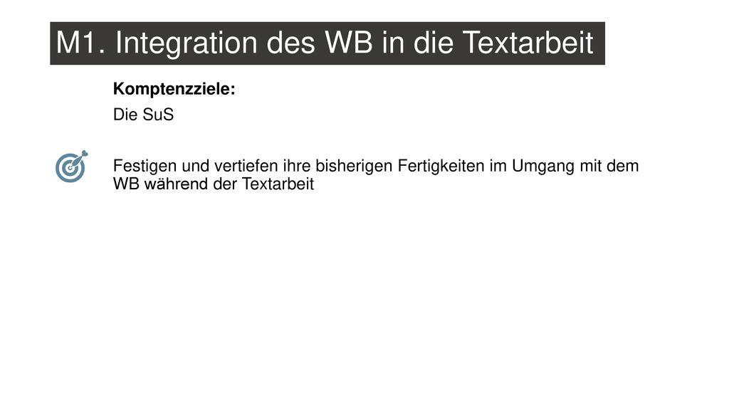M1. Integration des WB in die Textarbeit