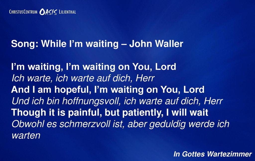 Song: While I'm waiting – John Waller