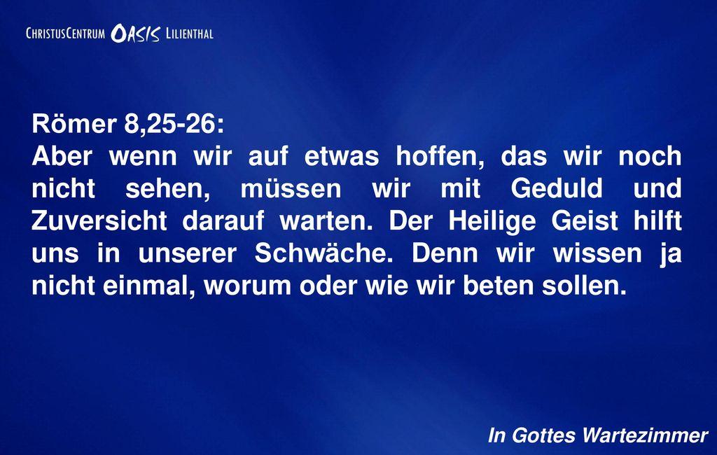 Römer 8,25-26: