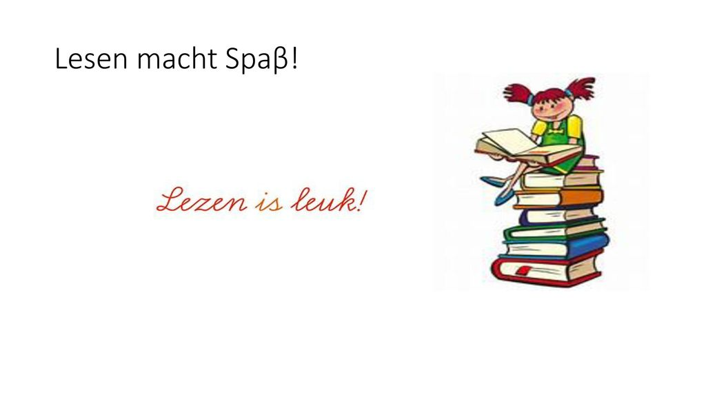 Lesen macht Spaβ!