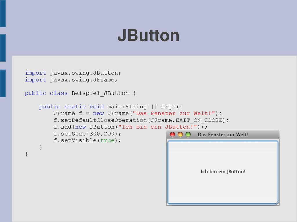 JButton import javax.swing.JButton; import javax.swing.JFrame;