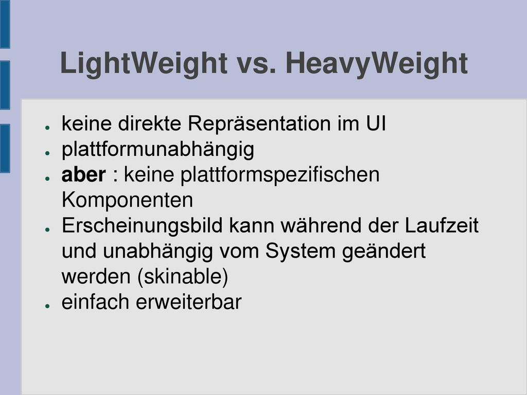 LightWeight vs. HeavyWeight