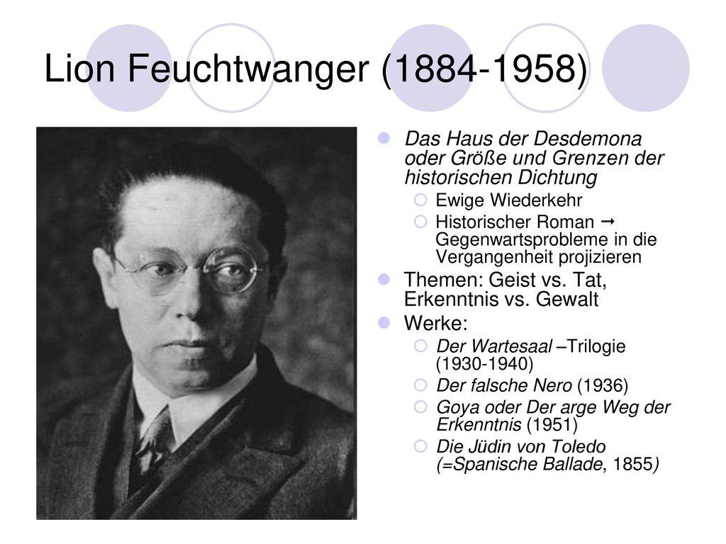 Lion Feuchtwanger (1884-1958) Das Haus der Desdemona oder Größe und Grenzen der historischen Dichtung.