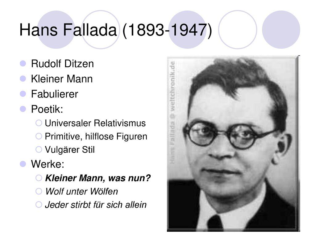 Hans Fallada (1893-1947) Rudolf Ditzen Kleiner Mann Fabulierer Poetik: