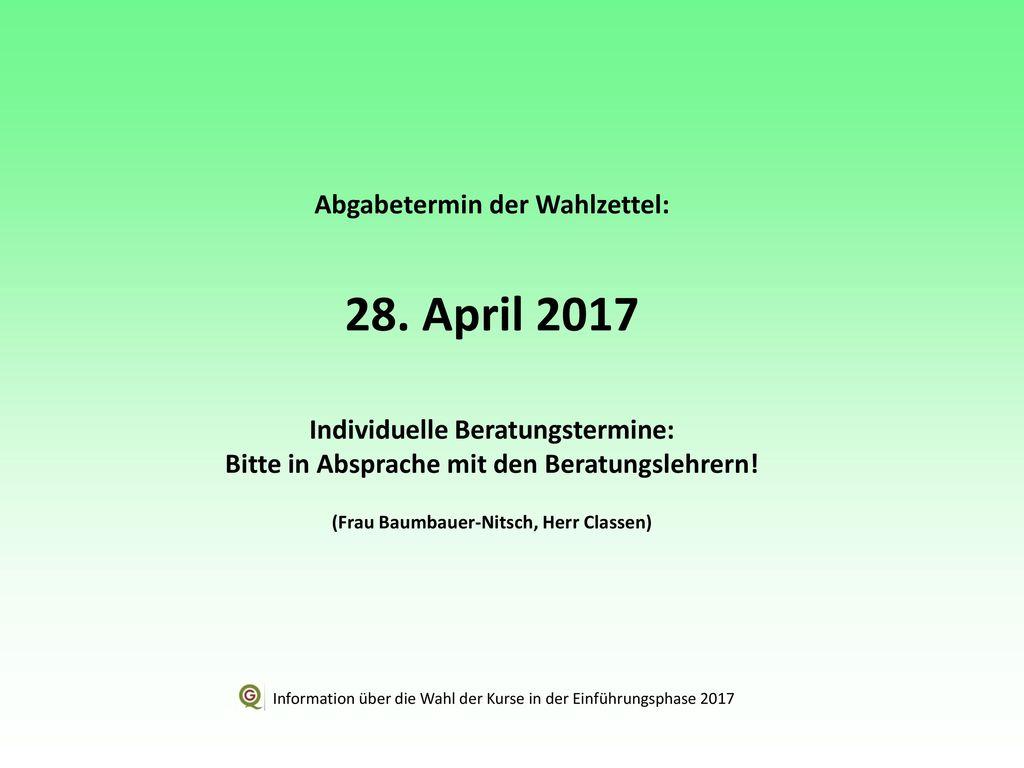 28. April 2017 Abgabetermin der Wahlzettel:
