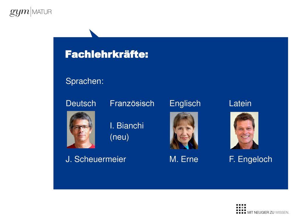 Fachlehrkräfte: Sprachen: Deutsch Französisch Englisch Latein I.