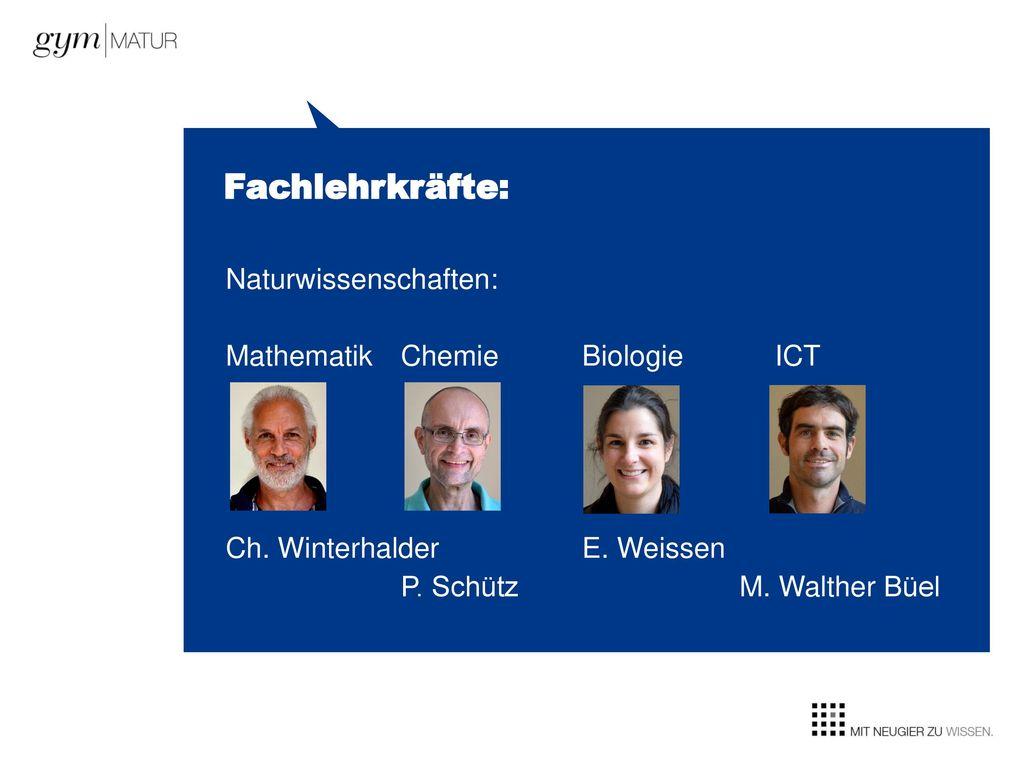Fachlehrkräfte: Naturwissenschaften: Mathematik Chemie Biologie ICT Ch.