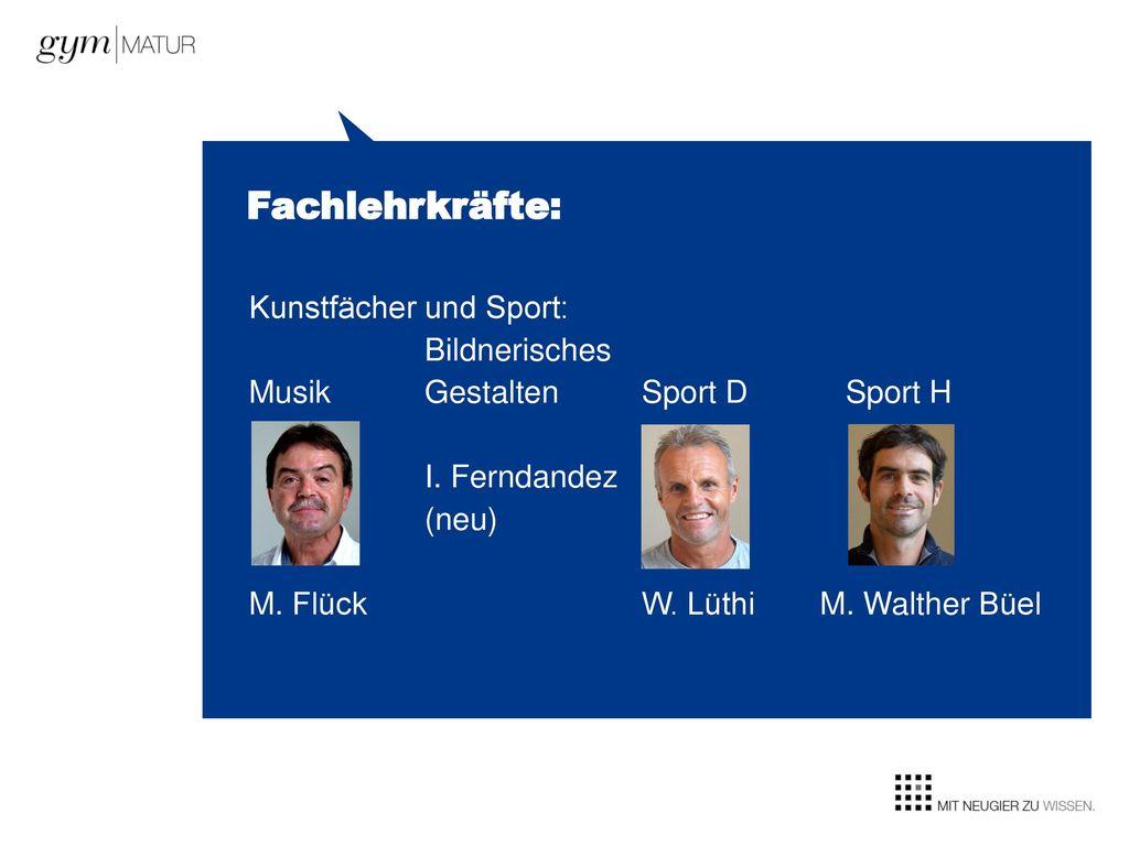 Fachlehrkräfte: Kunstfächer und Sport: Bildnerisches Musik Gestalten Sport D Sport H I.