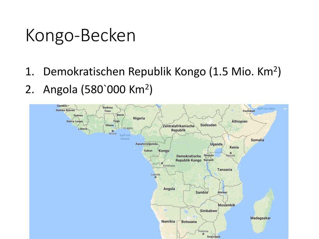 Kongo-Becken Demokratischen Republik Kongo (1.5 Mio. Km2)