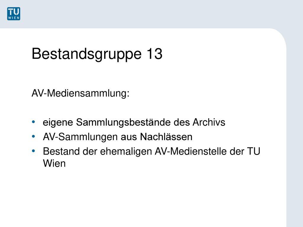 Bestandsgruppe 13 AV-Mediensammlung: