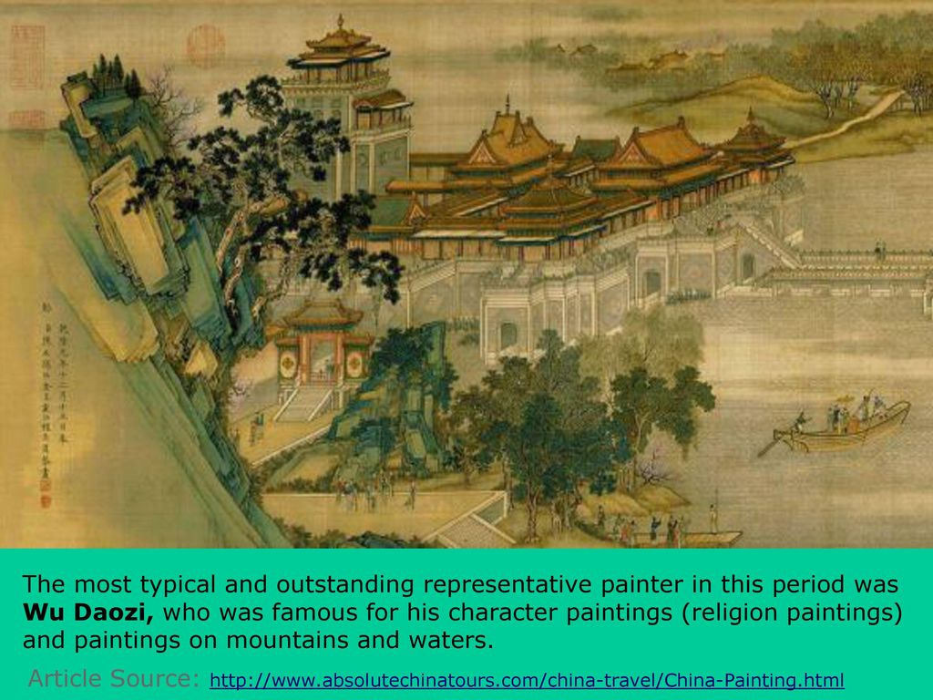The most typical and outstanding representative painter in this period was Wu Daozi, who was famous for his character paintings (religion paintings) and paintings on mountains and waters.