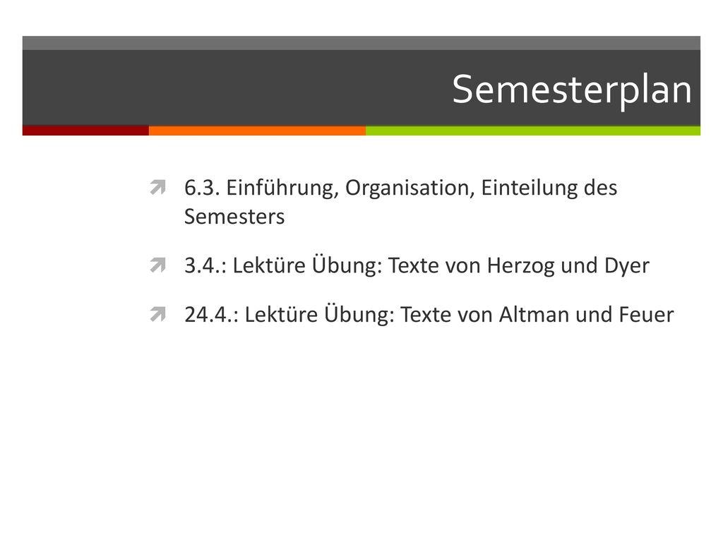 Semesterplan 6.3. Einführung, Organisation, Einteilung des Semesters