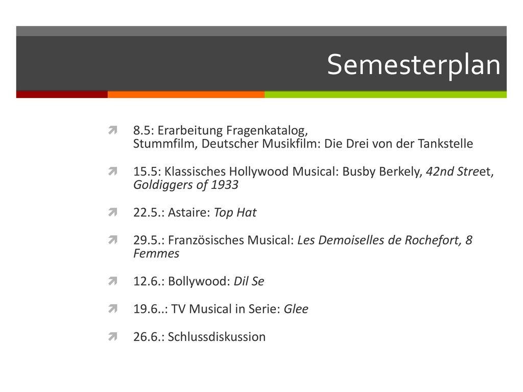 Semesterplan 8.5: Erarbeitung Fragenkatalog, Stummfilm, Deutscher Musikfilm: Die Drei von der Tankstelle.