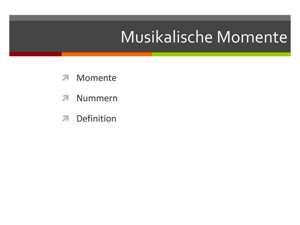 Musikalische Momente Momente Nummern Definition