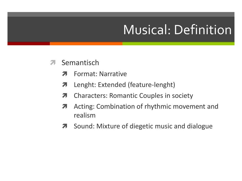 Musical: Definition Semantisch Format: Narrative