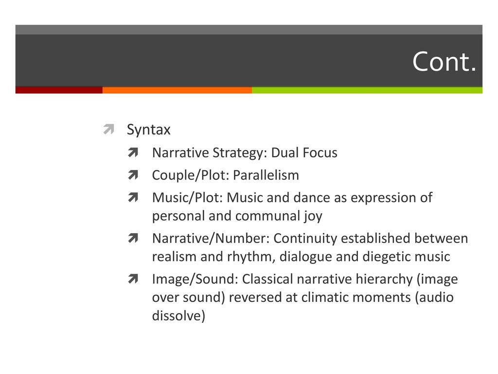 Cont. Syntax Narrative Strategy: Dual Focus Couple/Plot: Parallelism