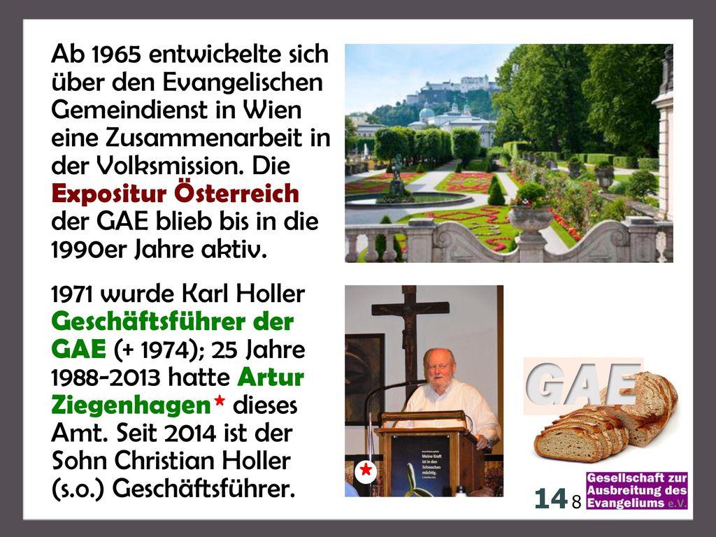 Ab 1965 entwickelte sich über den Evangelischen Gemeindienst in Wien eine Zusammenarbeit in der Volksmission. Die Expositur Österreich der GAE blieb bis in die 1990er Jahre aktiv.