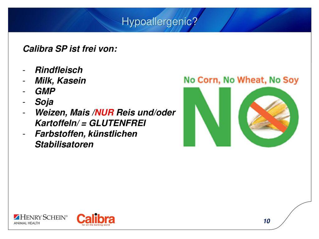 Hypoallergenic Calibra SP ist frei von: Rindfleisch Milk, Kasein GMP