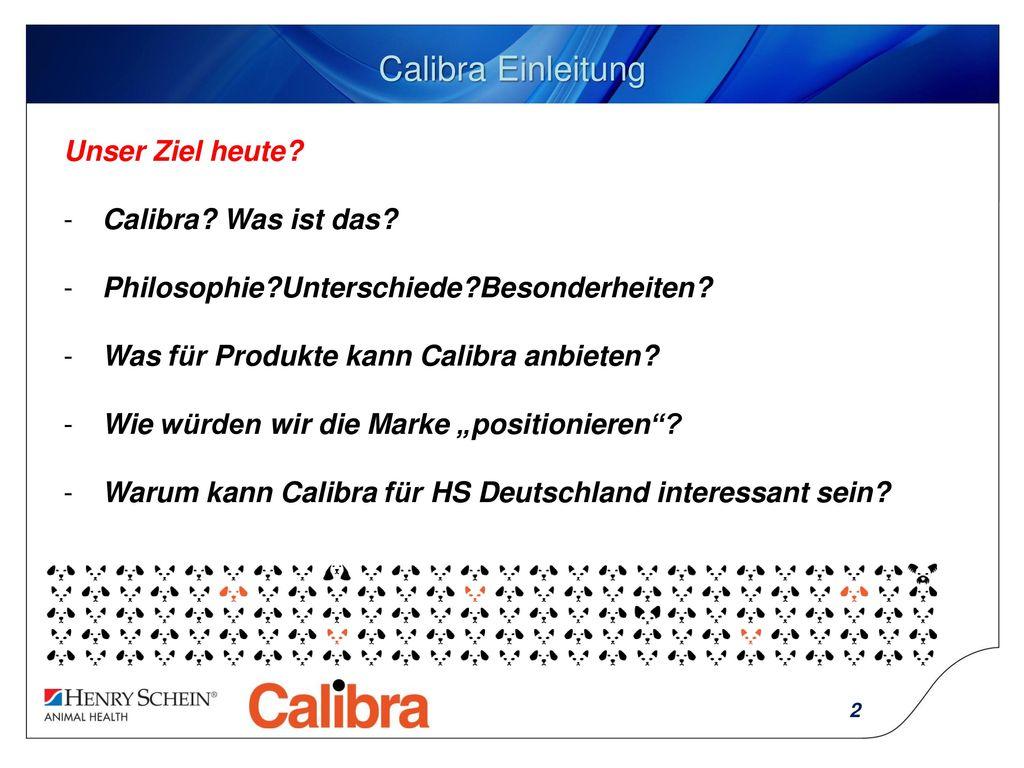 Calibra Einleitung Unser Ziel heute Calibra Was ist das