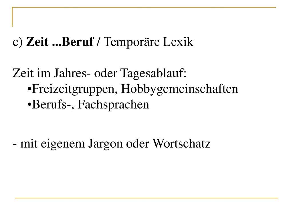 c) Zeit ...Beruf / Temporäre Lexik