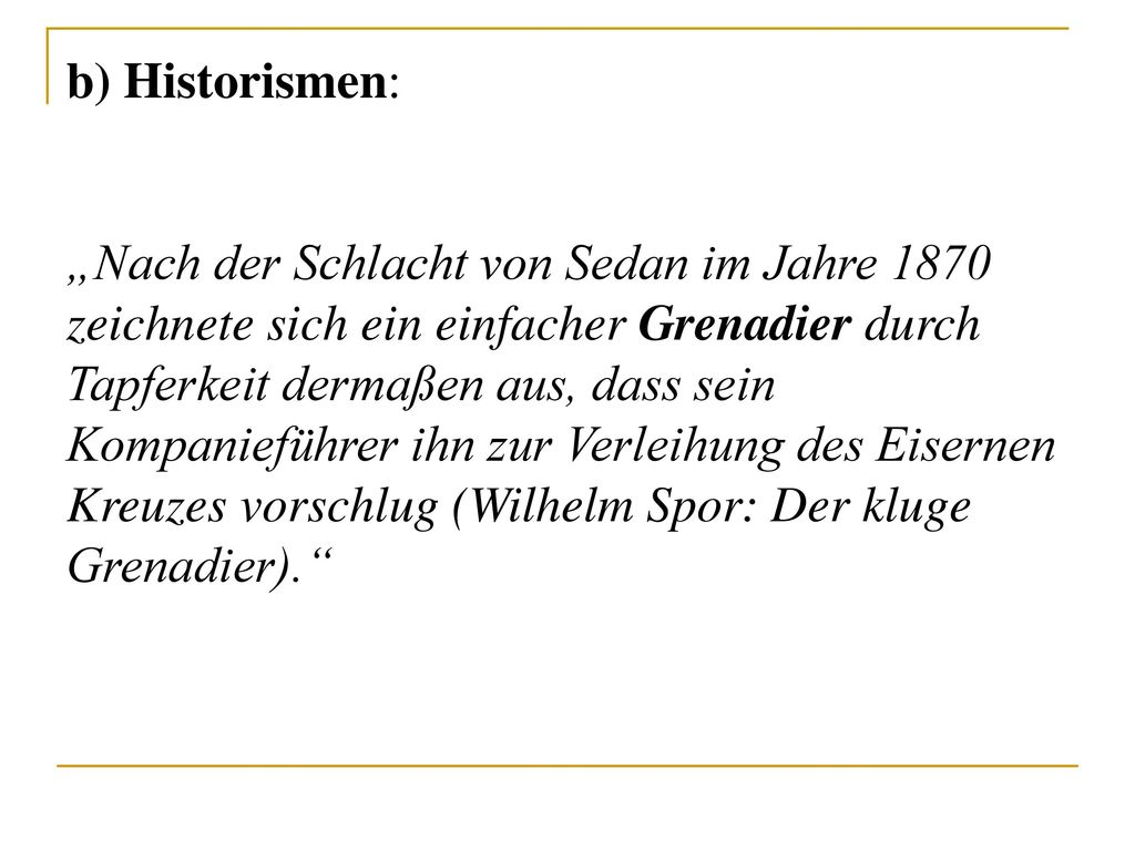 b) Historismen: