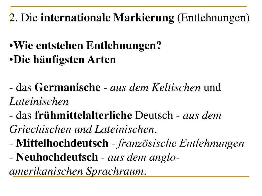 2. Die internationale Markierung (Entlehnungen)