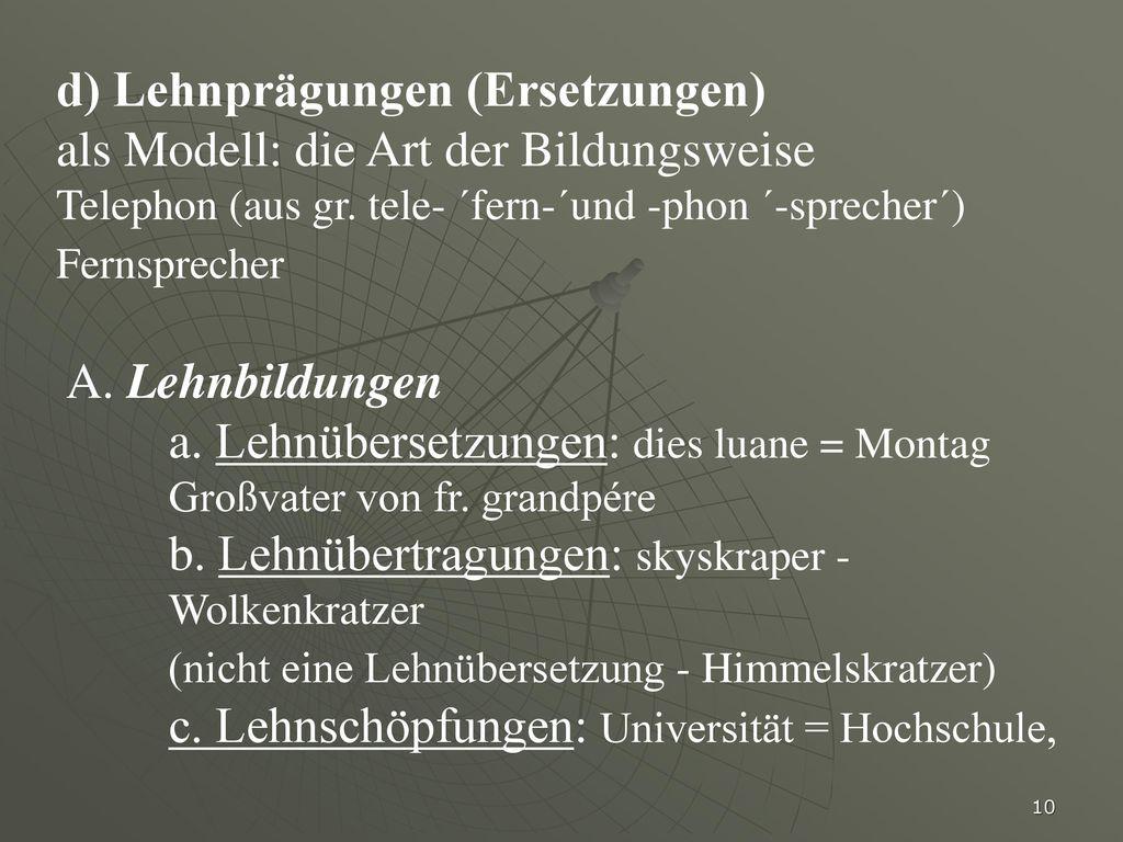 d) Lehnprägungen (Ersetzungen) als Modell: die Art der Bildungsweise