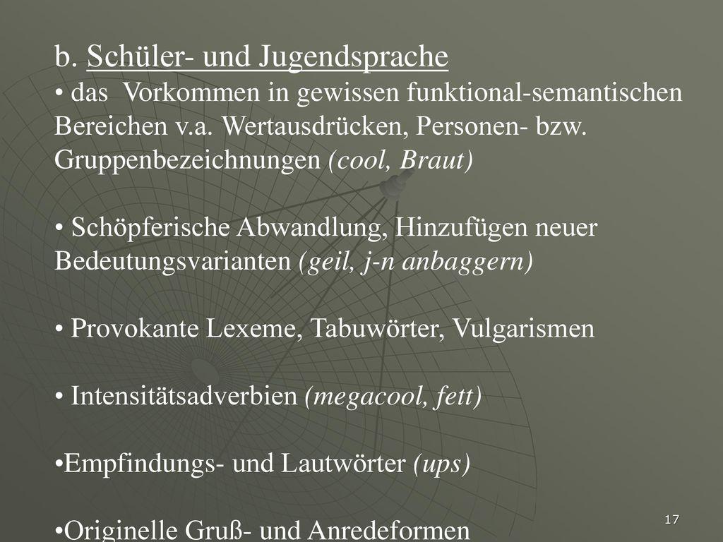 b. Schüler- und Jugendsprache