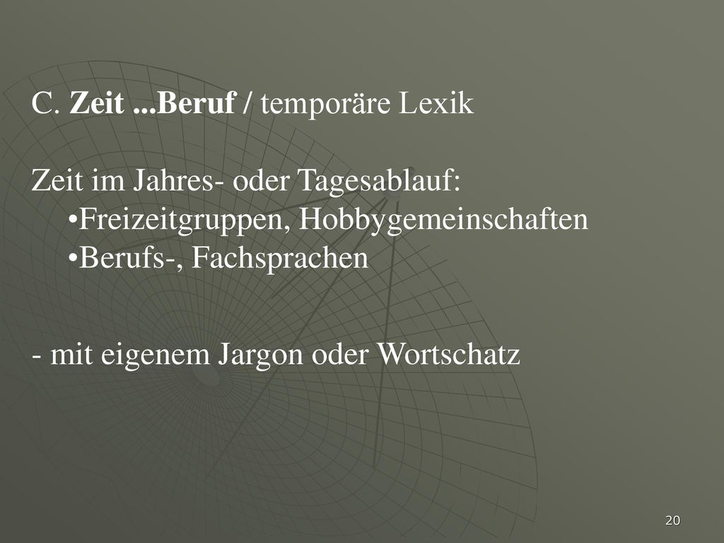 C. Zeit ...Beruf / temporäre Lexik
