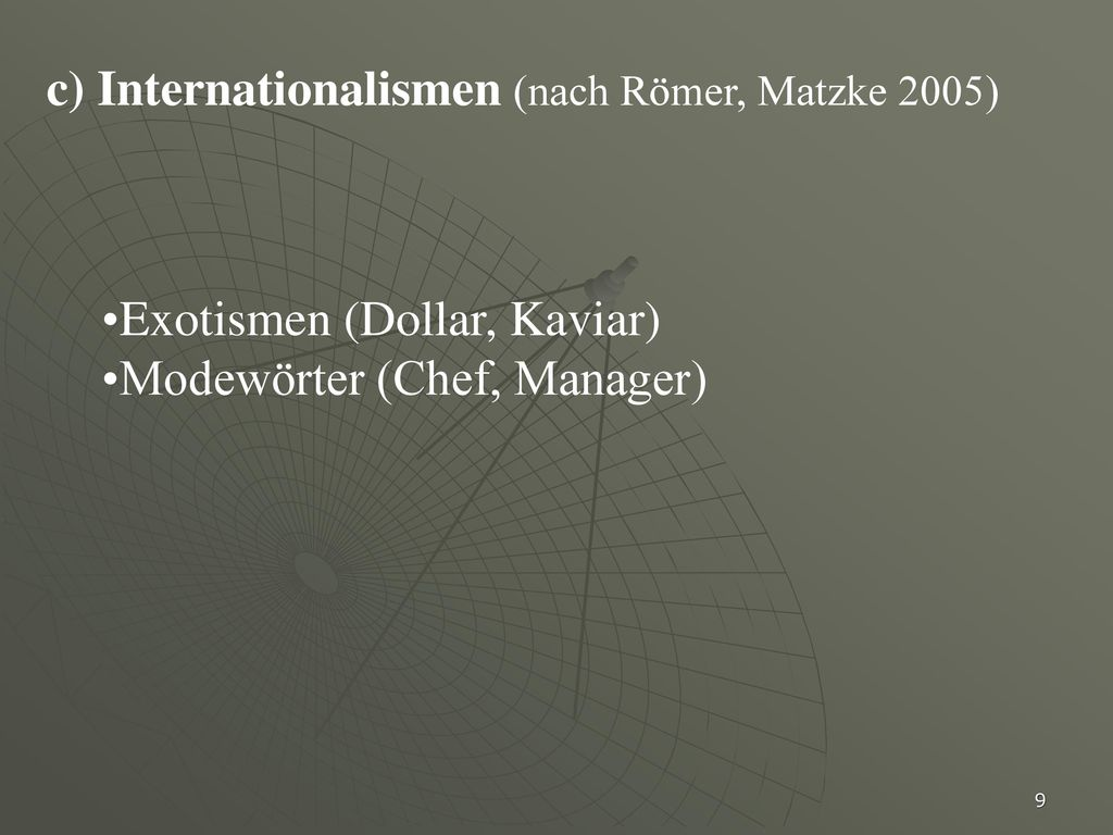 c) Internationalismen (nach Römer, Matzke 2005)