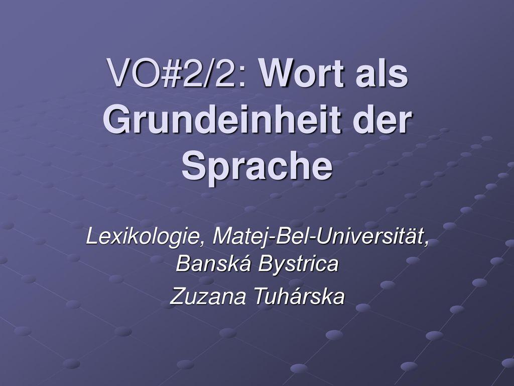 VO#2/2: Wort als Grundeinheit der Sprache