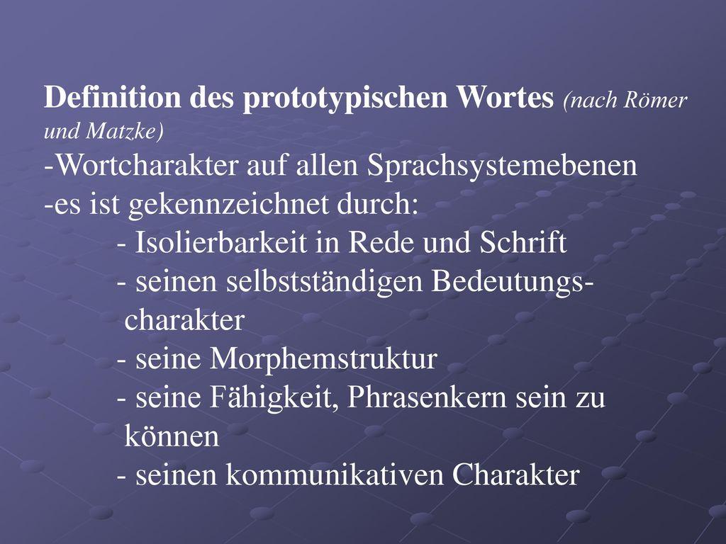 Definition des prototypischen Wortes (nach Römer und Matzke)