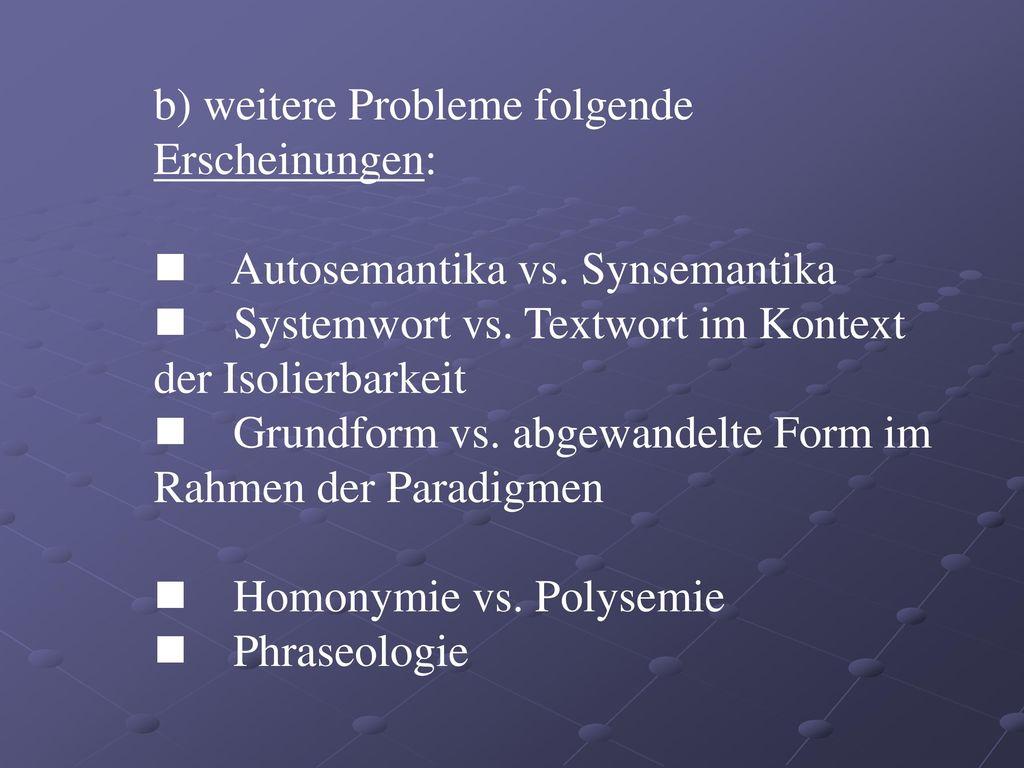 b) weitere Probleme folgende Erscheinungen: