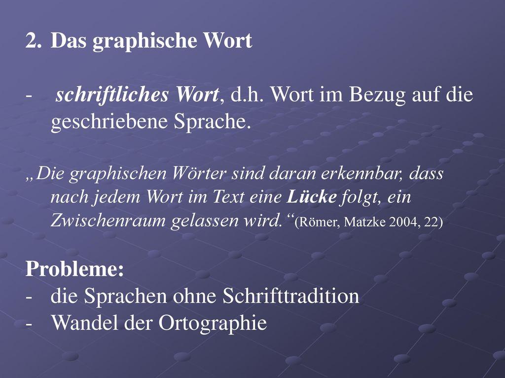 schriftliches Wort, d.h. Wort im Bezug auf die geschriebene Sprache.