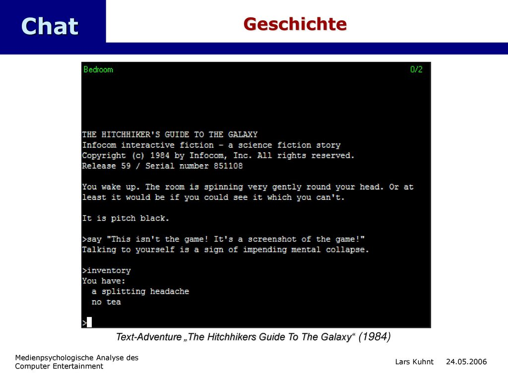 "Chat Geschichte. Text-Adventure ""The Hitchhikers Guide To The Galaxy (1984) Medienpsychologische Analyse des Computer Entertainment."
