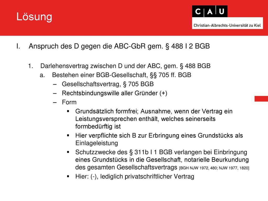 Lösung Anspruch des D gegen die ABC-GbR gem. § 488 I 2 BGB