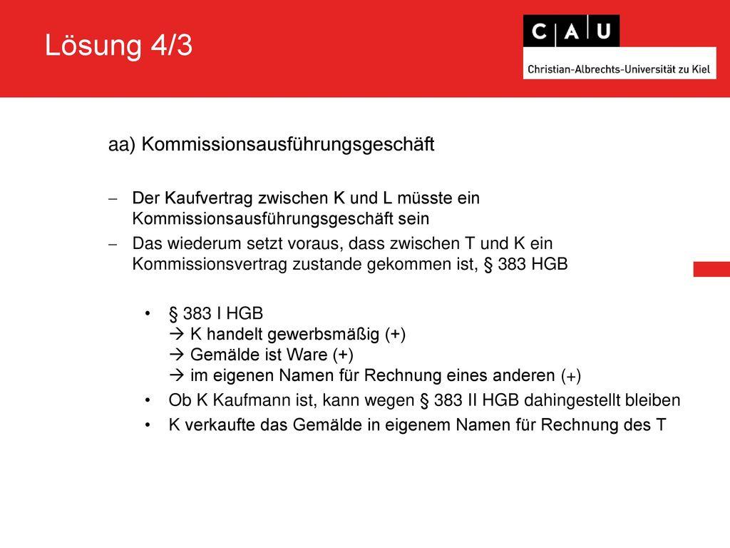 Lösung 4/3 aa) Kommissionsausführungsgeschäft