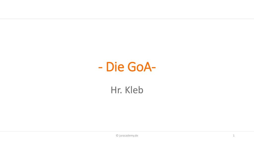 - Die GoA- Hr. Kleb © juracademy.de