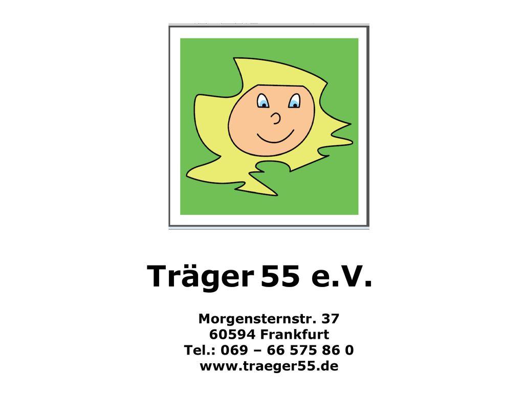 Träger 55 e.V. Morgensternstr. 37 60594 Frankfurt