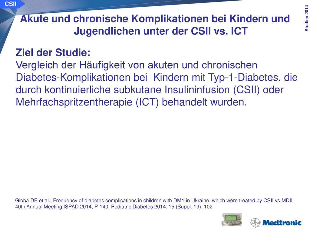 CSII Akute und chronische Komplikationen bei Kindern und Jugendlichen unter der CSII vs. ICT. Methode: