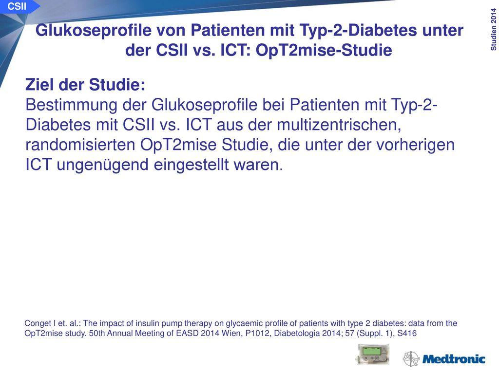 CSII Glukoseprofile von Patienten mit Typ-2-Diabetes unter der CSII vs. ICT: OpT2mise-Studie. Methode: