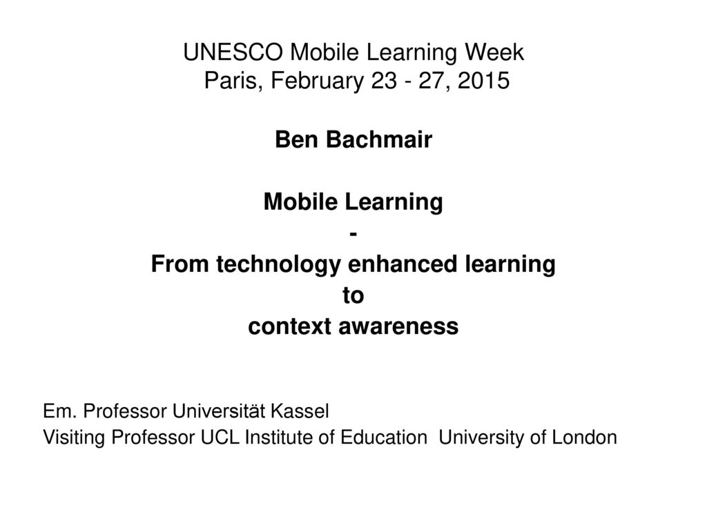 UNESCO Mobile Learning Week Paris, February 23 - 27, 2015