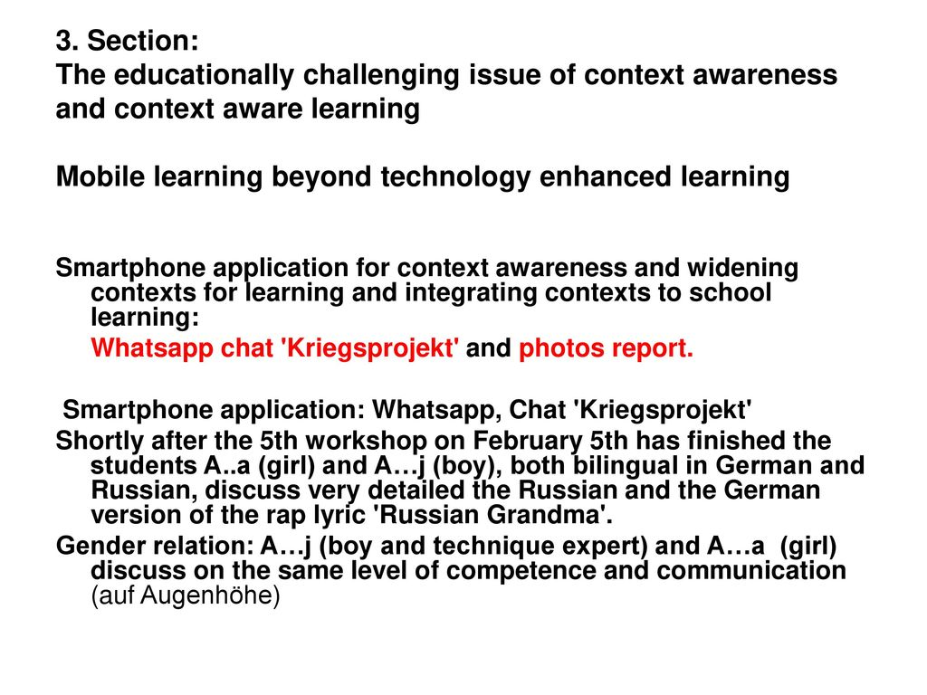 3. Section: The educationally challenging issue of context awareness and context aware learning Mobile learning beyond technology enhanced learning