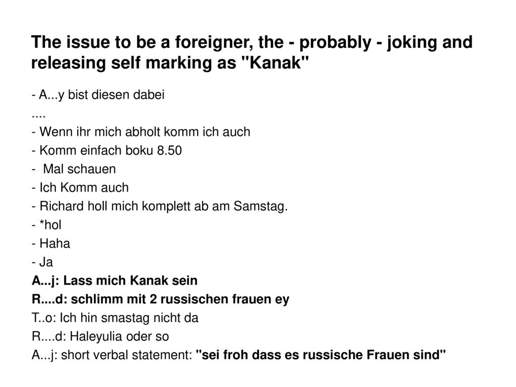 The issue to be a foreigner, the - probably - joking and releasing self marking as Kanak